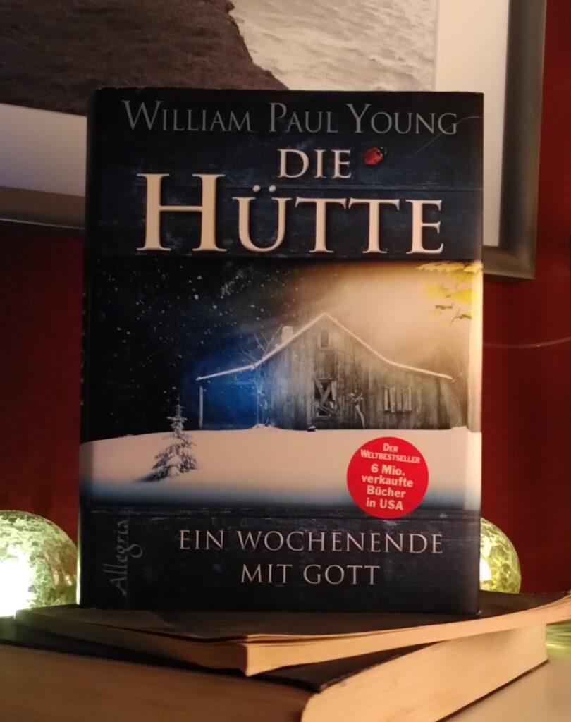 Willam Paul Young - Die Hütte