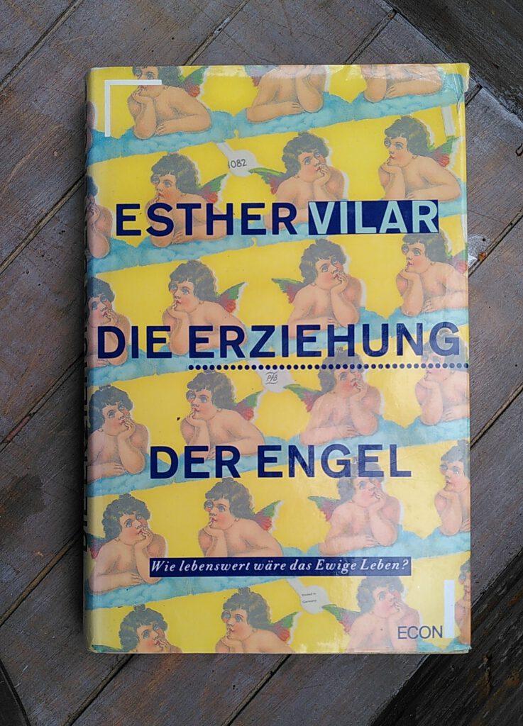 Esther Vilar - Die Erziehung der Engel