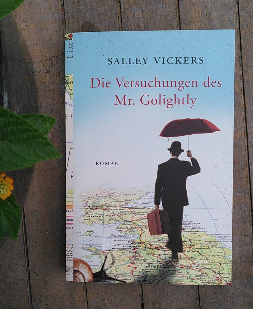 Salley Vickers - Die Versuchungen des Mr. Golightly - Gott braucht eine Auszeit