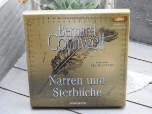 Bernard Cornwell - Narren und Sterbliche