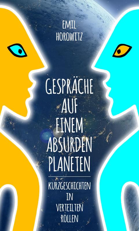 Emil Horowitz - Gespräche auf einem absurden Planeten