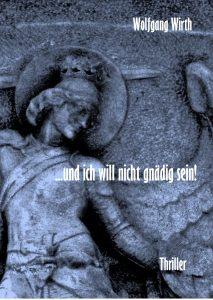 Wolfgang Wirth - und ich will nicht gnädig sein