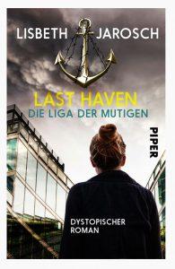 Lisbeth Jarosch - Last Haven - Die Liga der Mutigen