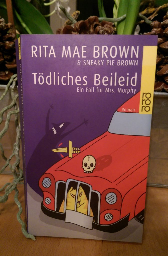 Rita Mae Brown & Sneaky Pie Brown – Tödliches Beileid