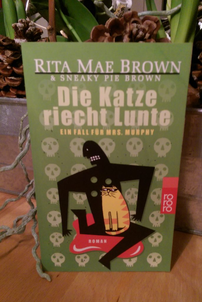 Rita Mae Brown & Sneaky Pie Brown – Die Katze riecht Lunte.