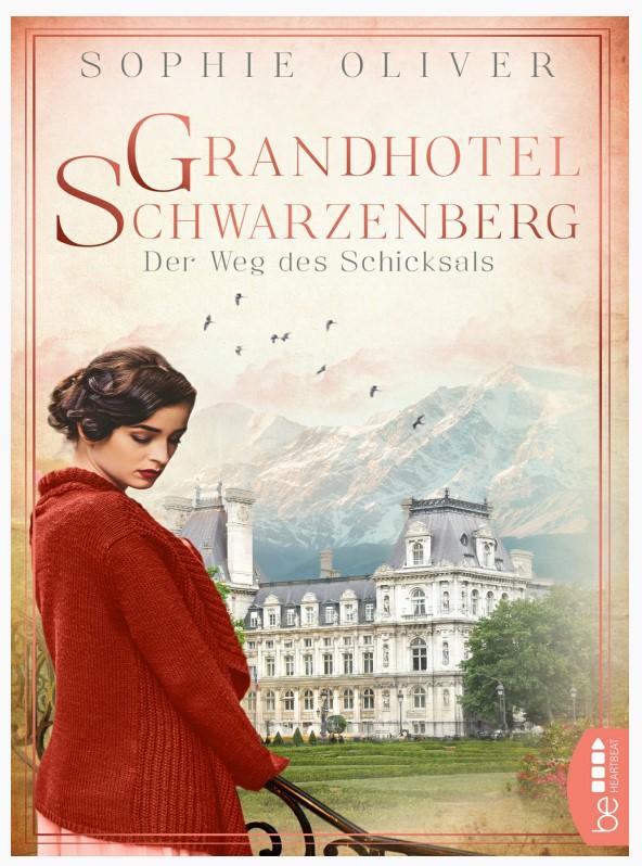 Sophie Oliver - Grandhotel Schwarzenberg - Der Weg des Schicksals