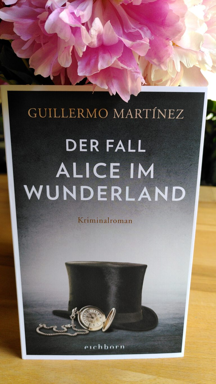 Guillermo Martinez - Der Fall Alice im Wunderland - Lewis Carroll