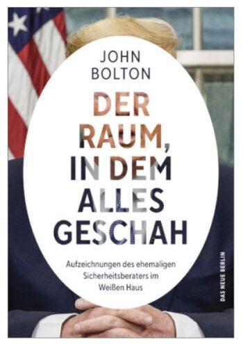 John Bolton - Der Raum in dem alles geschah