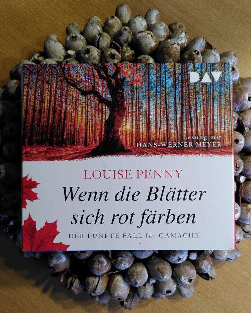 Louise Penny - Wenn die Blätter sich rot färben - Die Angst geht um