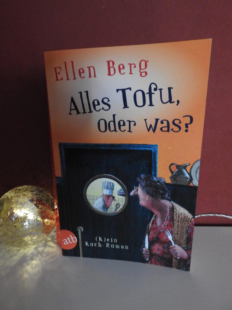 Ellen Berg- Alles Tofu oder was