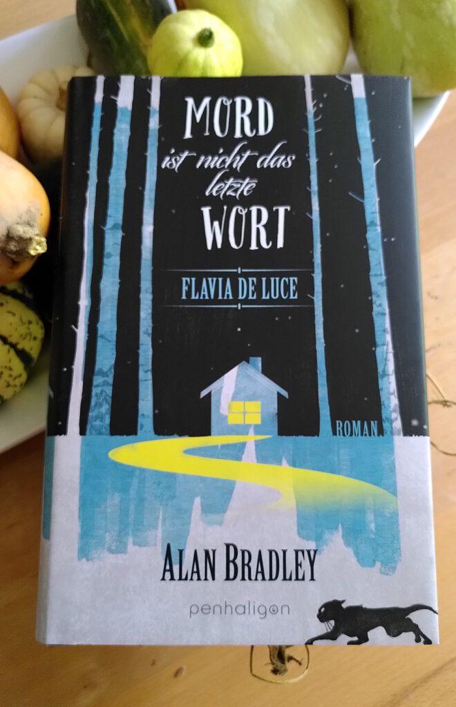 Alan Bradley - Mord ist nicht das letzte Wort