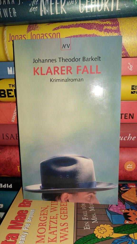 Johannes Theodor Barkelt - Klarer Fall - Biebert und Krollmann ermitteln