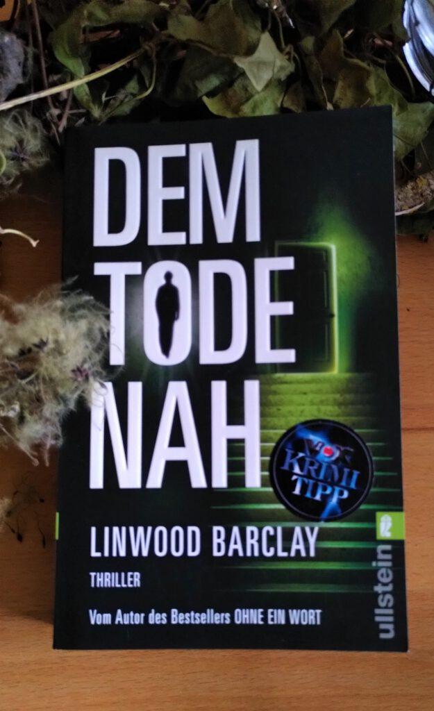 Linwood Barclay - Dem Tode nah - Dereks Schuld?
