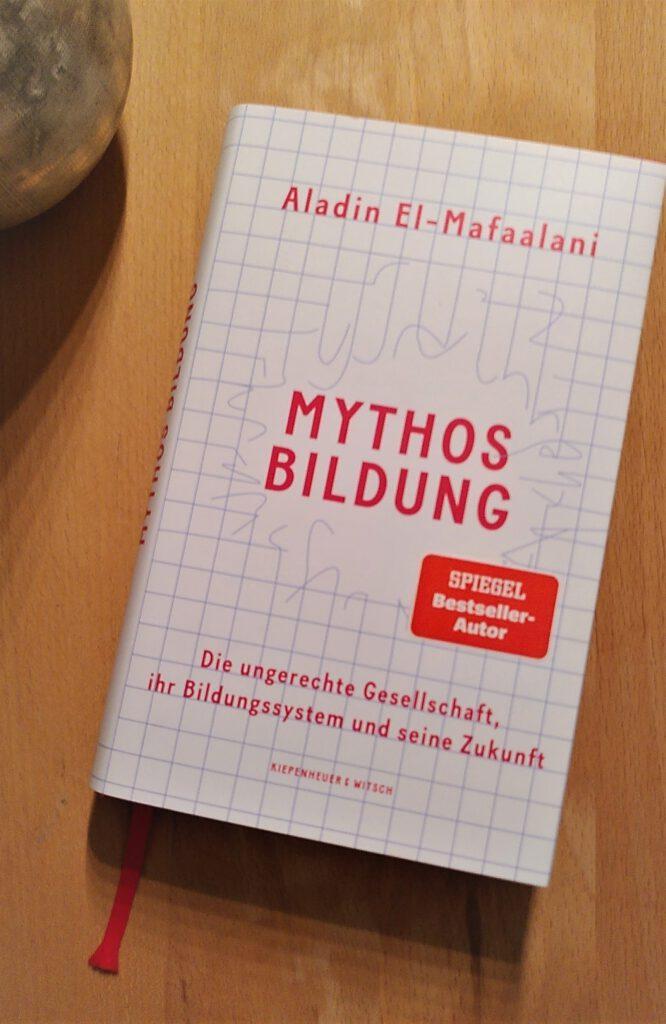 Aladin El-Mafaalani - Mythos Bildung