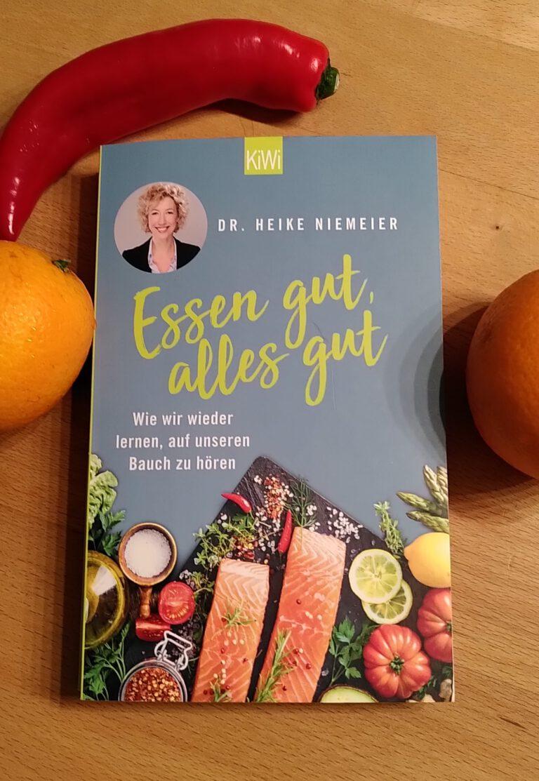 Heike Niemeier - Essen gut, alles gut - Auf den Bauch hören