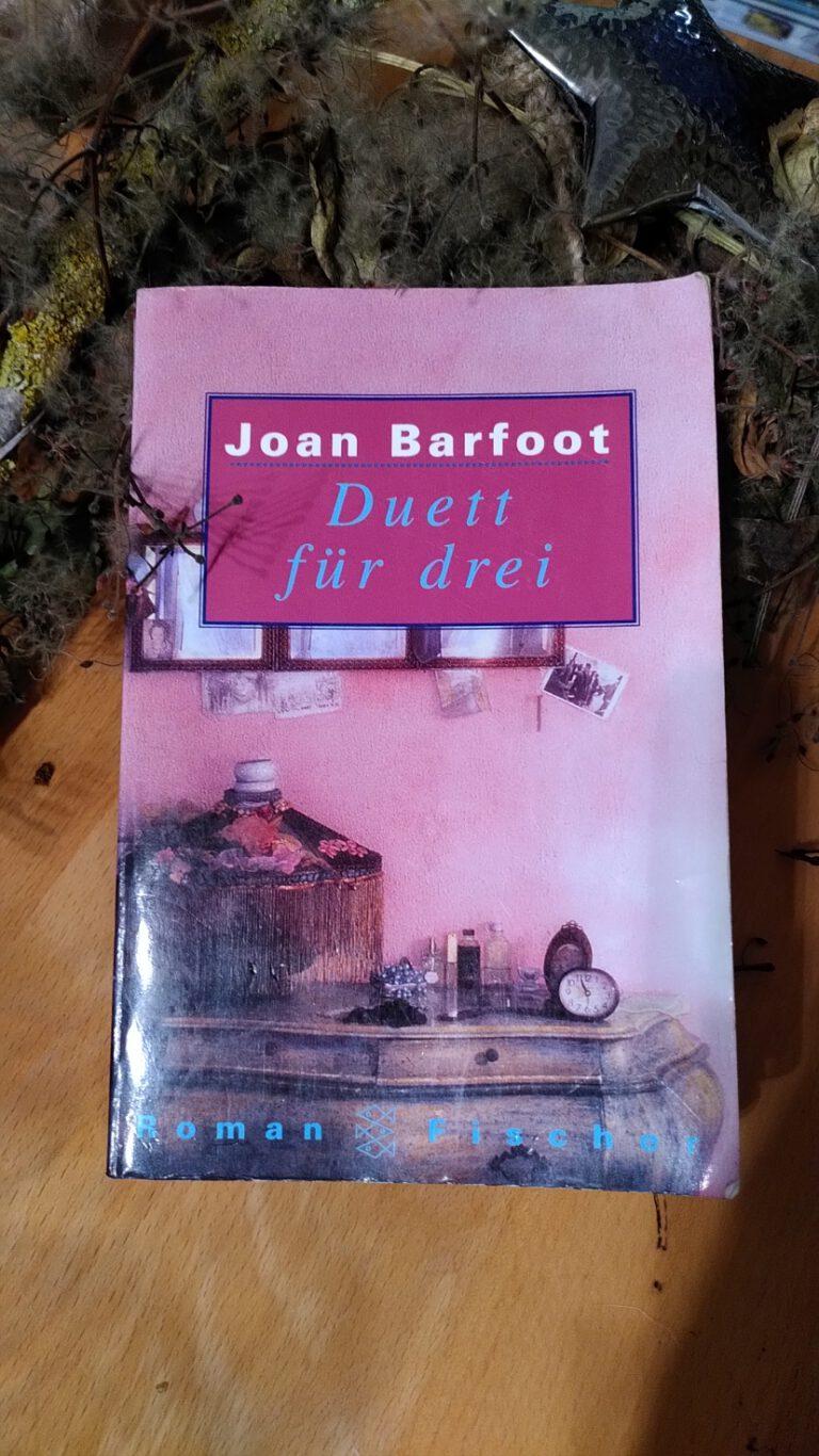 Joan Barfoot - Duett für drei - Aggie, June und Frances