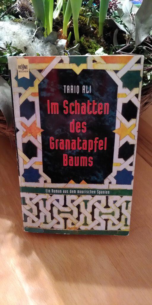 Tariq Ali - Im Schatten des Granatapfel Baums - Granada 1499
