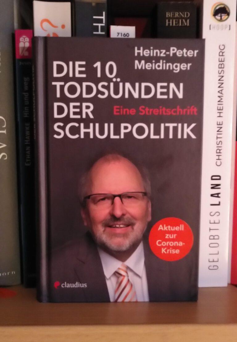 Heinz-Peter Meidinger - Die 10 Todsünden der Schulpolitik - unser Schulsystem vor dem K.O.
