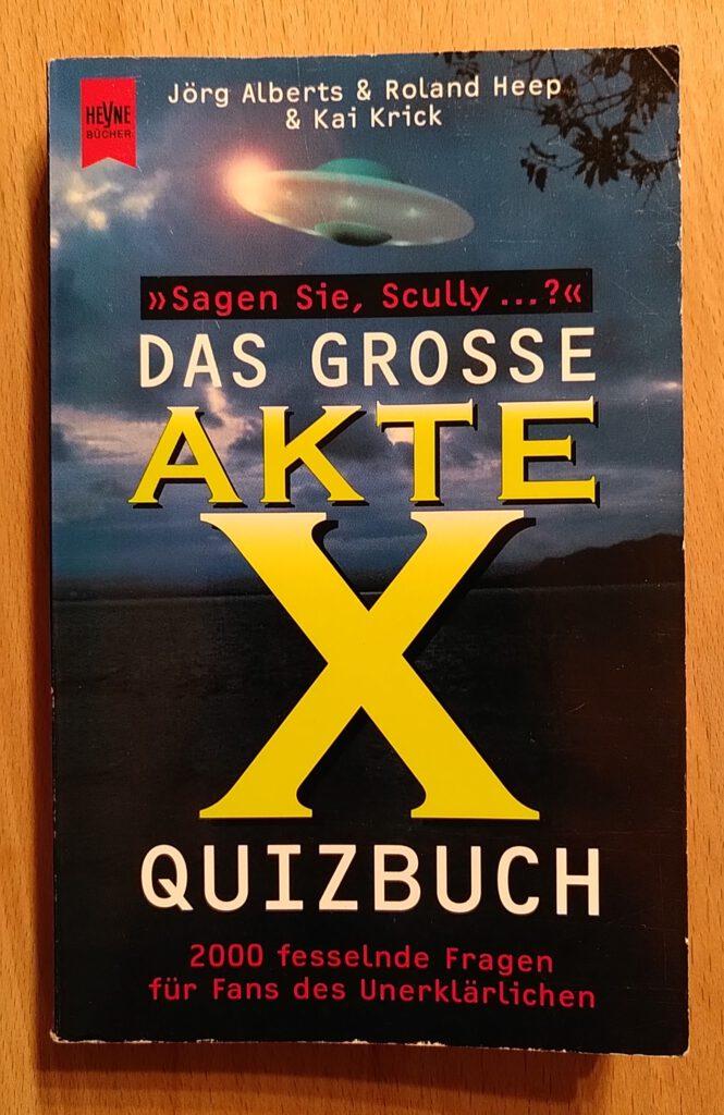 Jörg Alberts - Das Grosse Akte X Quizbuch - Sagen Sie Scully