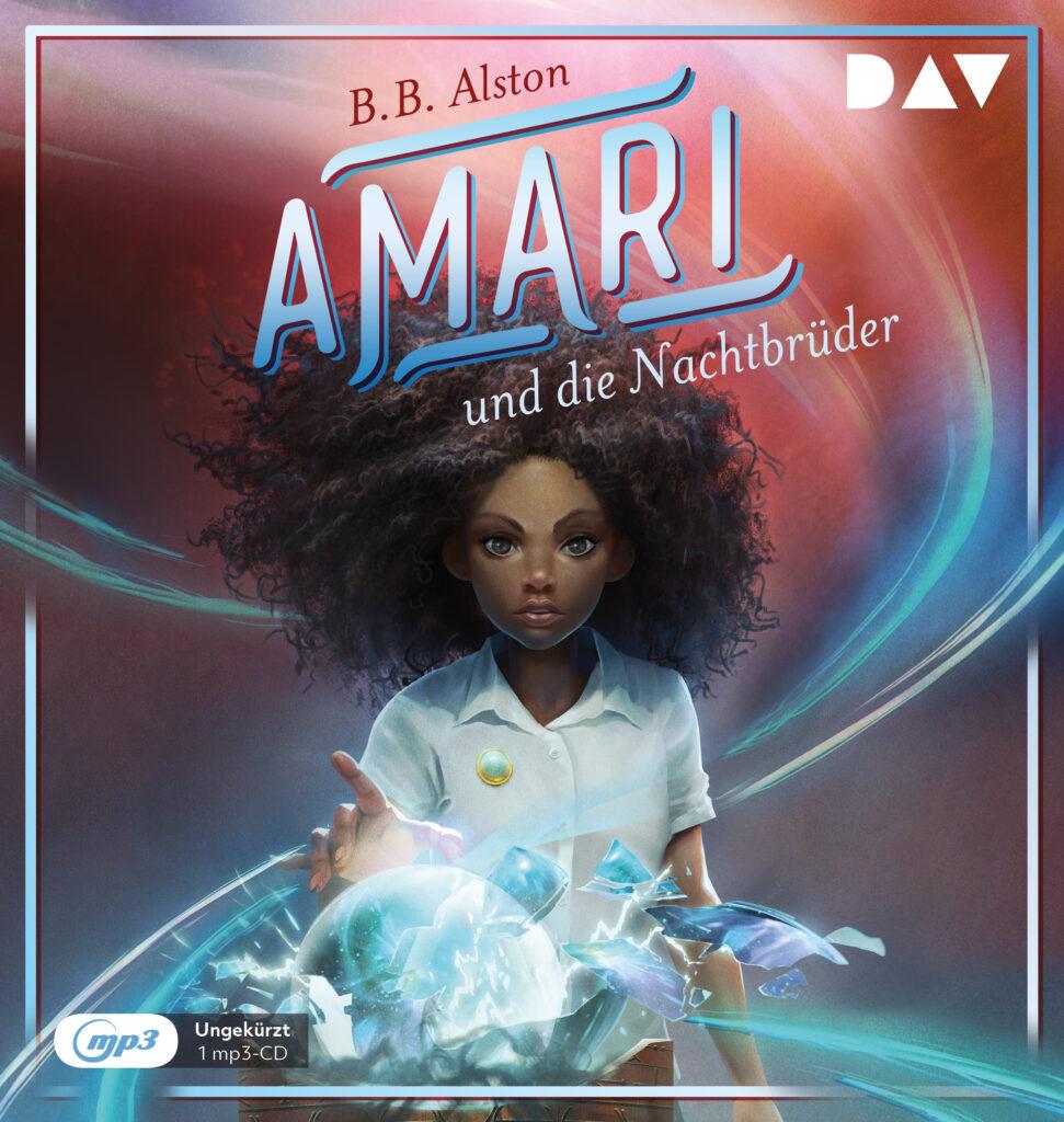 B.B. Alston - Amari und die Nachtbrüder Hörbuch