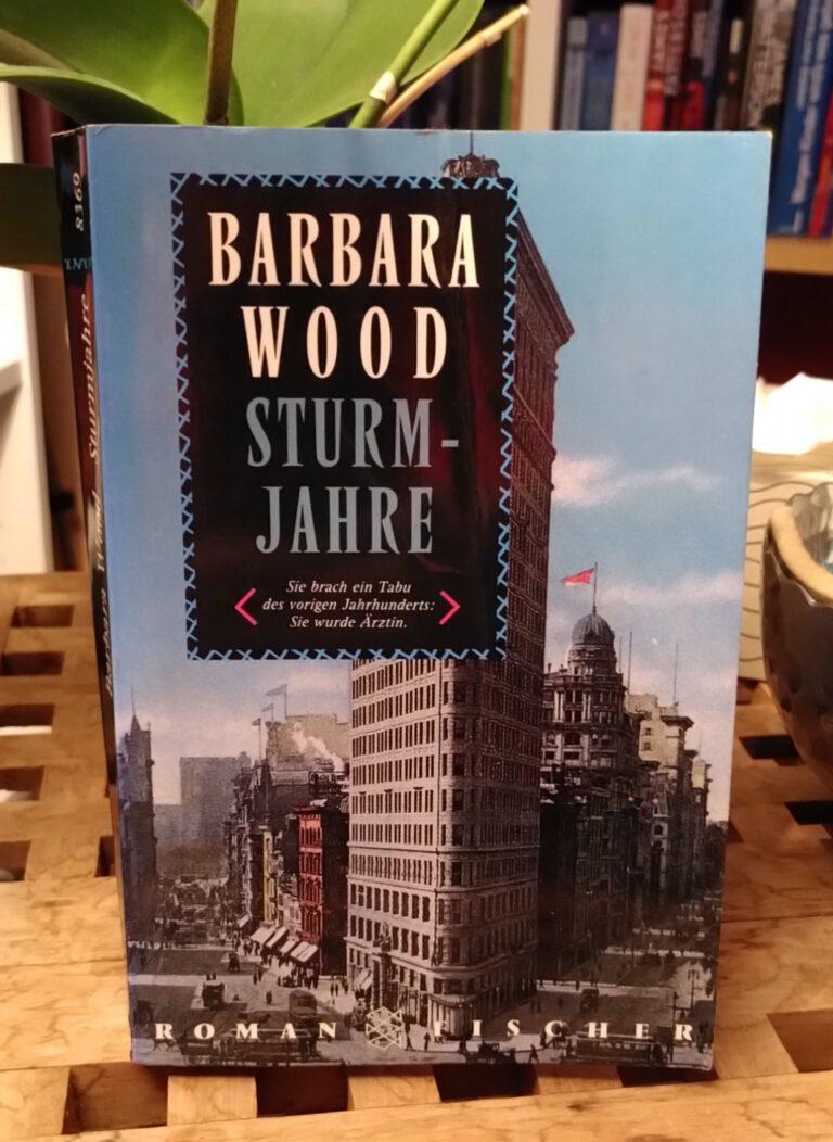 Barbara Wood - Sturmjahre - Samanthas Leben