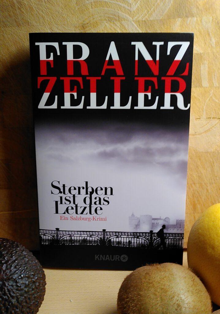 Franz Zeller - Sterben ist das Letzte - Moll hat ein Gewissen