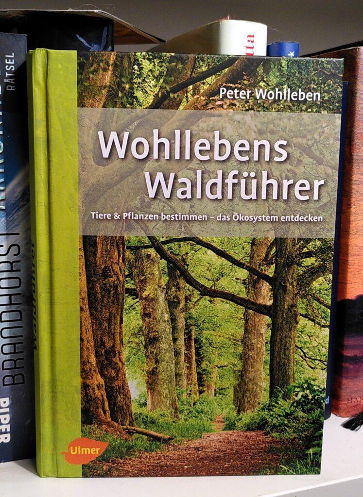 Peter Wohlleben - Wohllebens Waldführer