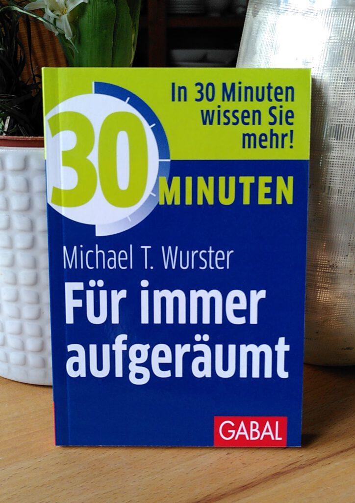 Michael T. Wurster - Für immer aufgeräumt
