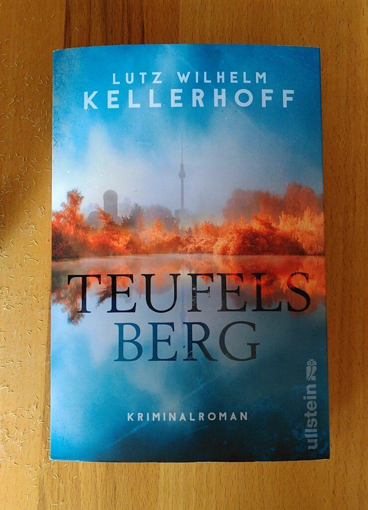 Lutz Wilhelm Kellerhoff - Teufelsberg - Berlin im Ausnahmezustand